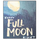 Every Full moon night